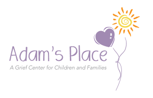 Adam's Place - Support for Children & Families Experiencing Loss